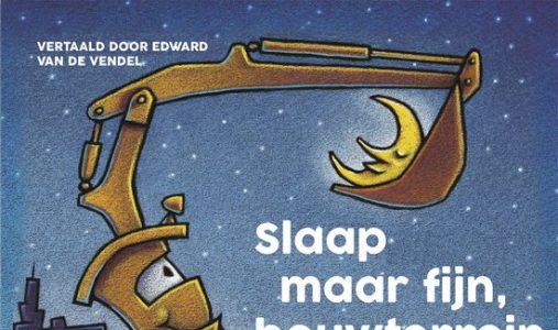 # 55. Een heerlijk slaap-boek: Slaap maar fijn, bouwterrein