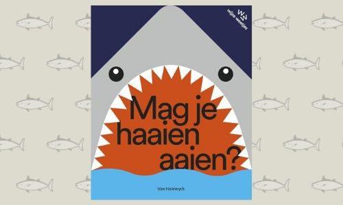 #192. Wijze weetjes: Mag je haaien aaien?