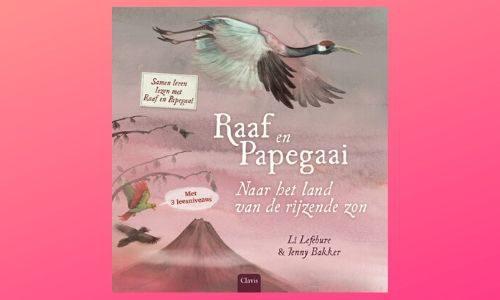#241. Oefenen & leren: Samen leren lezen met Raaf en Papegaai – Naar het land van de rijzende zon