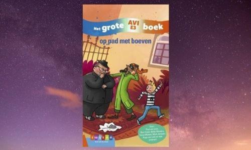 #292. Heel afwisselend!: Het grote AVI E3 boek – Op pad met boeven